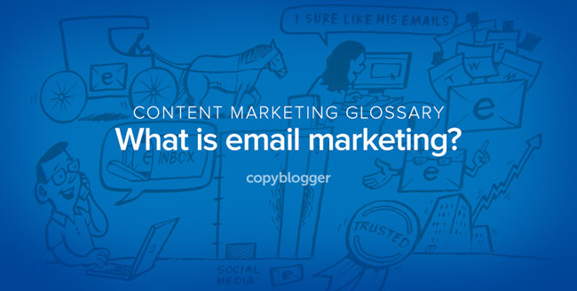 Content-Marketing Glossar - Was ist E-Mail-Marketing?